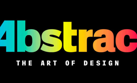 NETFLIX estrena ABSTRACT, serie documental sobre los diseñadores que mueven al mundo